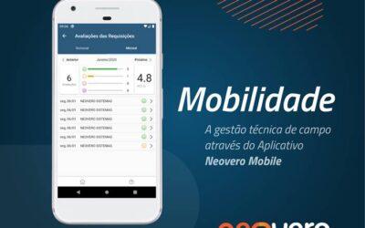 Mobilidade: a gestão técnica de campo através do Aplicativo Neovero Mobile