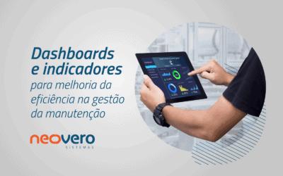 Dashboards e indicadores para melhoria da eficiência na gestão da manutenção